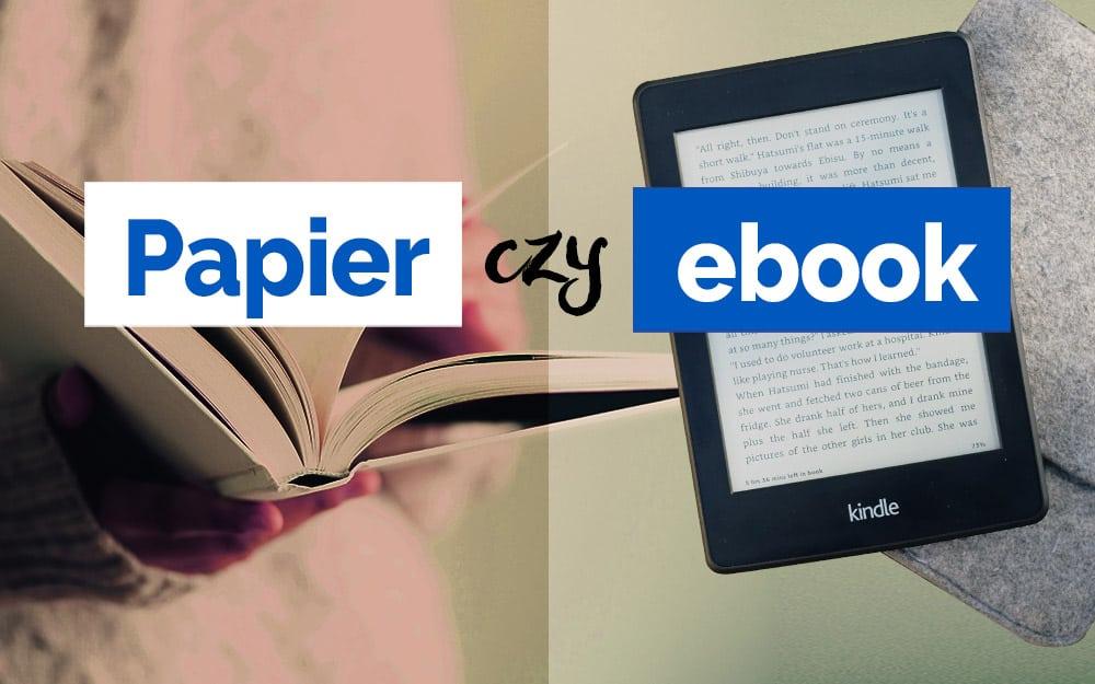 Książka papierowa czy elektroniczna? Za i przeciw ebookom