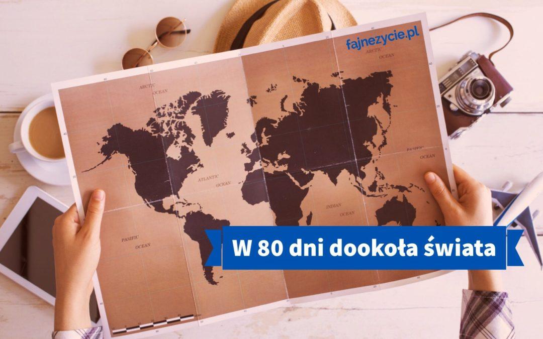 W 80 dni dookoła świata, czyli jak zaplanować podróż życia