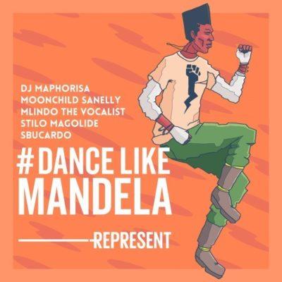 DJ Maphorisa ft Mlindo The Vocalist, Moonchild Sanelly, Stilo Magolide & Sbucardo Da DJ - Dance Like Mandela