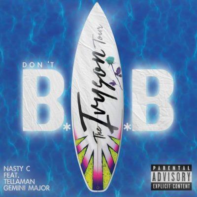 Nasty C – Don't BAB ft. Tellaman & Gemini Major
