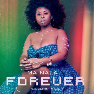 Music: Ma Nala – Forever ft. Gemini Major mp4