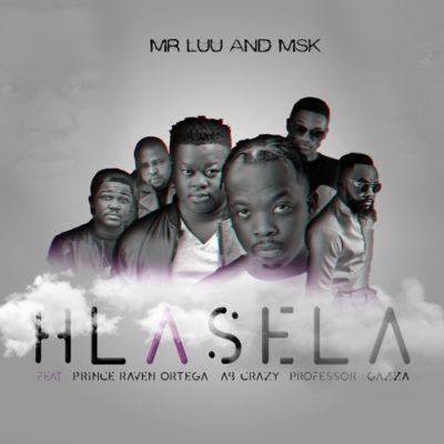 Mr Luu & MSK – Hlasela ft. Professor, Ab Crazy