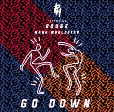 DJ PH – Go Down ft. Rouge & Manu Worldstar