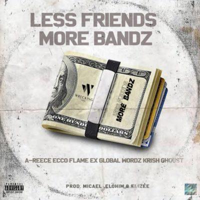 TWC – Less Friends More Bandz ft. A-Reece, Ecco, Flame, Wordz, Ex Global, Krish & Ghoust