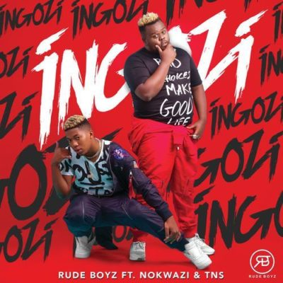 RudeBoyz – Ingozi ft. Nokwazi & TNS