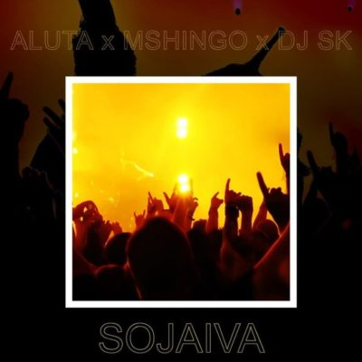 DOWNLOAD MP3: Aluta – Sojaiva ft  Mchingo & DJ SK Fast Download