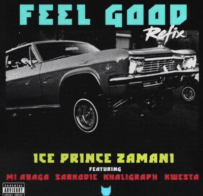 Ice Prince - Feel Good (Remix) ft. Kwesta, M.I, Sarkodie, Khaligraph Jones