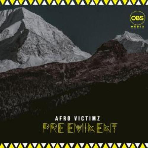 Afro Victimz – Pre-Eminent