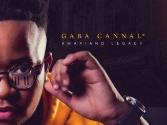 Gaba Cannal – Yeye ft. Dladla Mshunqisi