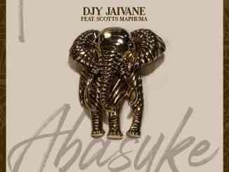 DJ JAIVANE – ABASUKE FT. SCOTTS MAPHUMA