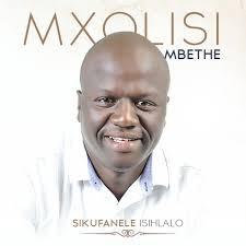 Mxolisi-Mbethe-Sikufanele-leso-sihlalo