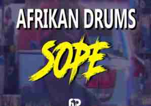 DOWNLOAD MP3: Afrikan Drums Sope Mp3 Download