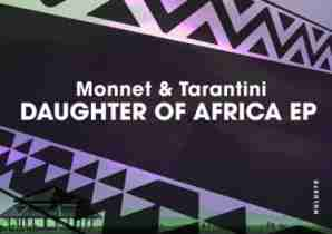 DOWNLOAD MP3: Monnet & Tarantini Daughter Of Africa Mp3 Download