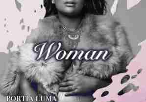DOWNLOAD MP3: Portia Luma Woman feat. Charnte & Shirah Mp3 Download