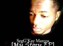 DOWNLOAD ALBUM: SegG'Kay Marcos My Story EP zip Download