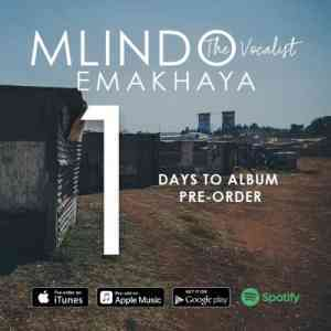 DOWNLOAD MP3 Album: Mlindo The Vocalist Emakhaya Album (Tracklist & Cover Art) Zip DOWNLOAD