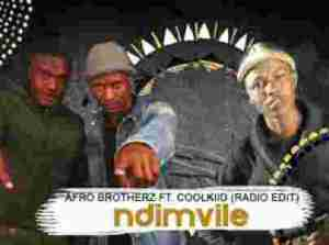 DOWNLOAD MP3: Afro Brotherz Ndimvule ft. Coolkiid Mp3 Download
