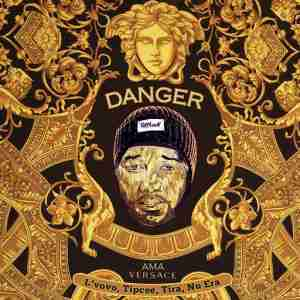 DOWNLOAD mp3: Danger Ama Versace feat. DJ Tira, Tipcee, Lvovo & Nu Era mp3 download
