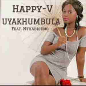 DOWNLOAD mp3: Happy V Uyakhumbula Feat Nthabiseng Mp3 Download