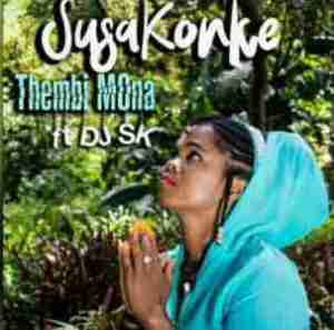DOWNLOAD mp3: Thembi Mona Susakonke Feat DJ SK mp3 download
