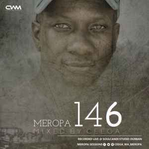 DOWNLOAD mp3: Ceega Wa Meropa Meropa 146 (100% Local) mp3 download