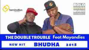 DOWNLOAD mp3:The Double Trouble Bhudha feat. Mayandies mp3 download