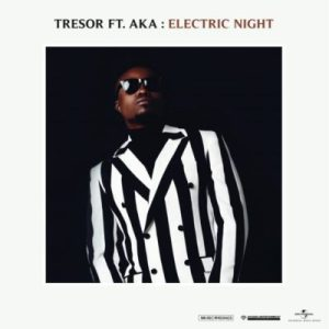 DOWNLOAD mp3: Tresor Electric Night feat. AKA mp3 download
