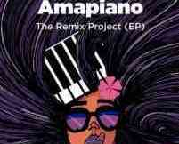 Download EP: Various Artists Amapiano the Remix Project EP Zip download