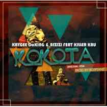 Download mp3: KayGee DaKing & Bizizi ft Killer Kau Kokota fakaza 2018 gqom amapiano mp3 download