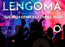 Download mp3: DJ Questo DJ Micks & Zinhle Ngidi Lengoma fakaza 2018 2019 com music gqom amapiano afrohouse mp3 download
