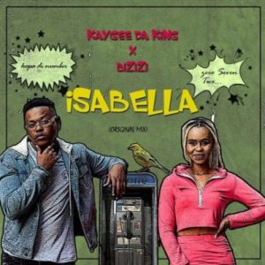 Download mp3: KayGee DaKing & Bizizi Isabella fakaza 2018 2019 com music gqom amapiano afrohouse mp3 download