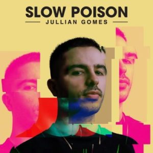 Download mp3: Jullian Gomes Slow Poison EP fakaza 2018 2019 com music gqom amapiano afrohouse mp3 download
