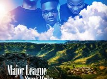 Download Album: Major League & Senzo Afrika Valley Of A 1000 Hills EP Zip fakaza 2019 2020 com music gqom amapiano afrohouse mp3 download