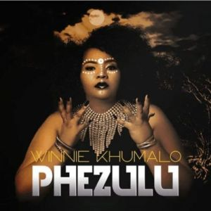 Download mp3: Winnie Khumalo Phezulu fakaza 2018 2019 gqom amapiano afrohouse music mp3 download