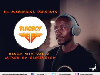 Dj Maphorisa – Danko Mix Vol.2 (Guest Mix By Elusiveboy SA) Mp3 Download