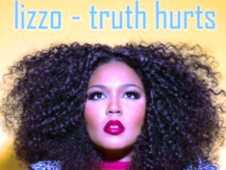 Lizzo – Truth Hurts Lyrics Fakaza Download