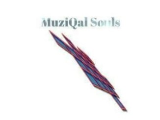 MuziQal Souls – Easy Fakaza Mp3