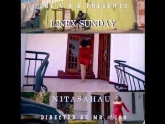 VIDEO: Linex Sunday – Nitasahau Fakaza Download