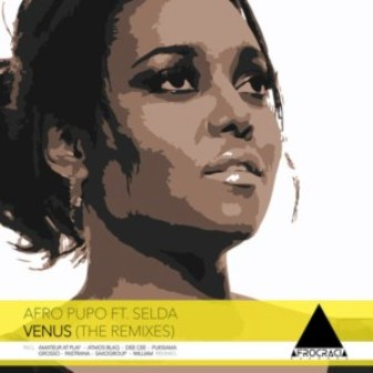 Afro Pupo Ft. Selda – Venus (The Remixes) Fakaza Download