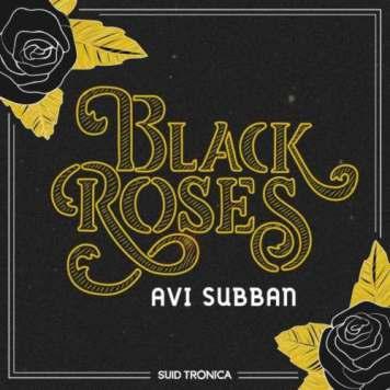 EP: Avi Subban – Black Roses Mp3 Download