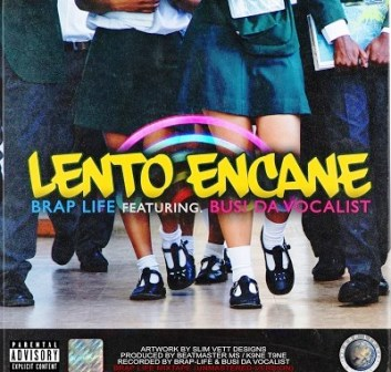 Brap Life Ft. Busi Da Vocalist – Lento E'ncane Fakaza Mp3 Download Amapiano songs 2019