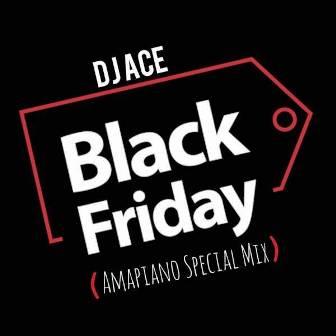 DJ Ace – Black Friday (Amapiano Special Mix)