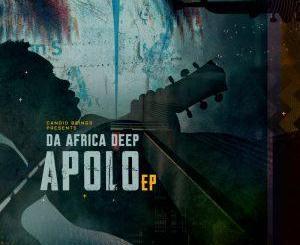 EP: Da Africa Deep – Apolo Mp3 Download