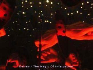 Deisen – The Magic Of Infatuation EP Fakaza Download