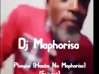 DOWNLOAD MP3 Dj Maphorisa – Phoyisa (Hamba No Maphorisa) (Snippet)