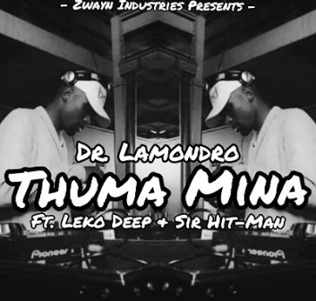 Dr. Lamondro Ft. Leko Deep & Sir Hit-Man – Thuma Mina Fakaza