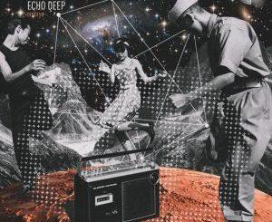 Echo Deep – Embryo (Original Mix) Mp3 Download