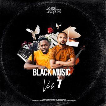 JazziDisciples – Black Music Vol. 7 Mp3 Download