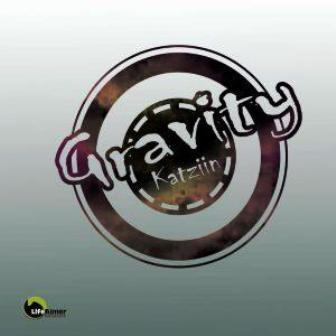 Katziin – Gravity (Reloaded Mix) Fakaza Download