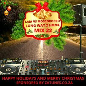 Laja Vs MoscoRocko – Long Way To Home Mix 22 Mp3 Download
